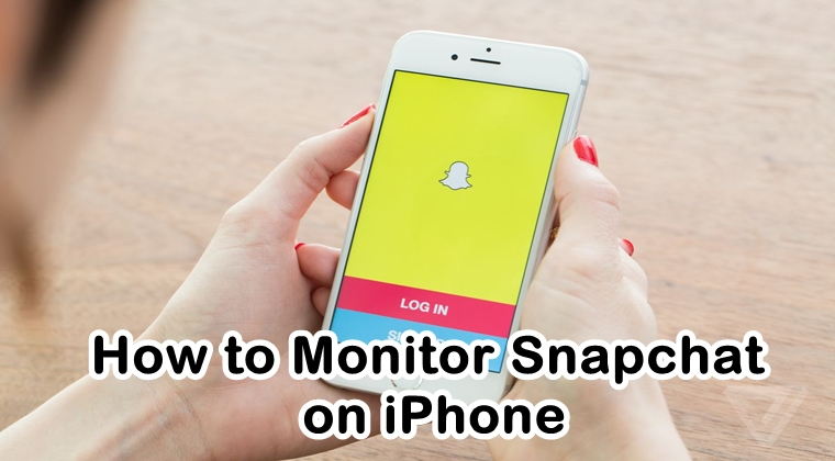 How to Monitor Snapchat on iPhone the Right Way?